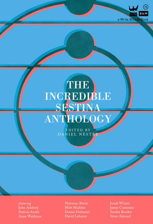 The Incredible Sestina Anthology