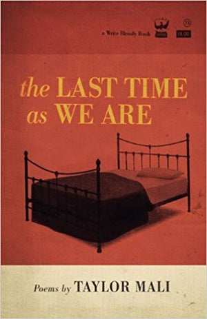 The Last Time as We Are by Taylor Mali