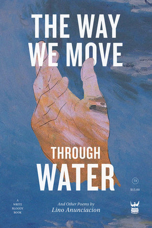 *SIGNED* The Way We Move Through Water by Lino Anunciacion