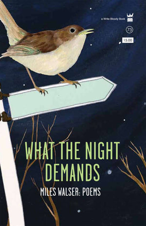What the Night Demands by Miles Walser
