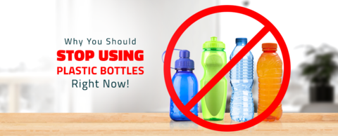 Why You Should Stop Using Plastic Bottles Right Now!