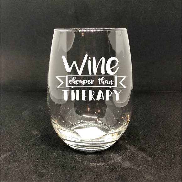 Wine cheaper than Therapy / Personalized Wine Glass