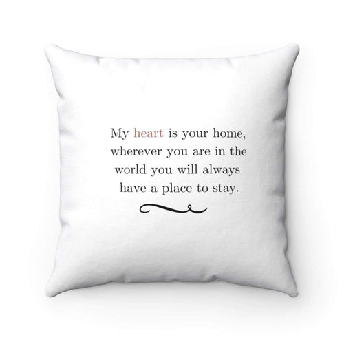 My Heart Is Your Home Pillow