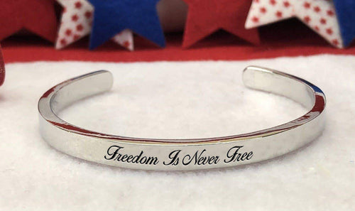 Freedom Is Never Free Cuff Bracelet