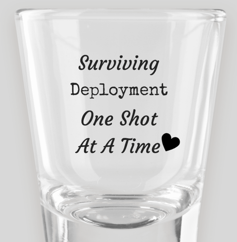 Surviving Deployment Shot Glass