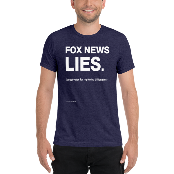 Fox News Lies (to get votes for billionaires): super soft T-shirt, dark