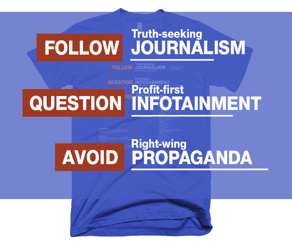 Follow truth-seeking media - avoid right-wing propaganda - t-shirt
