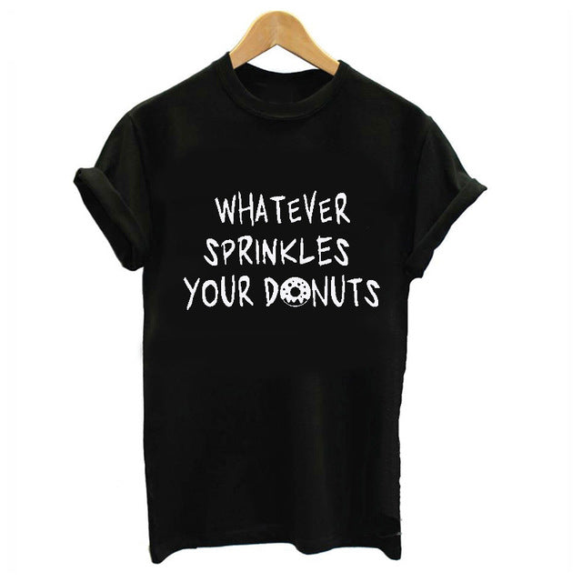 Whatever Sprinkles Your Donuts Tshirt - Kitchen Things Plus