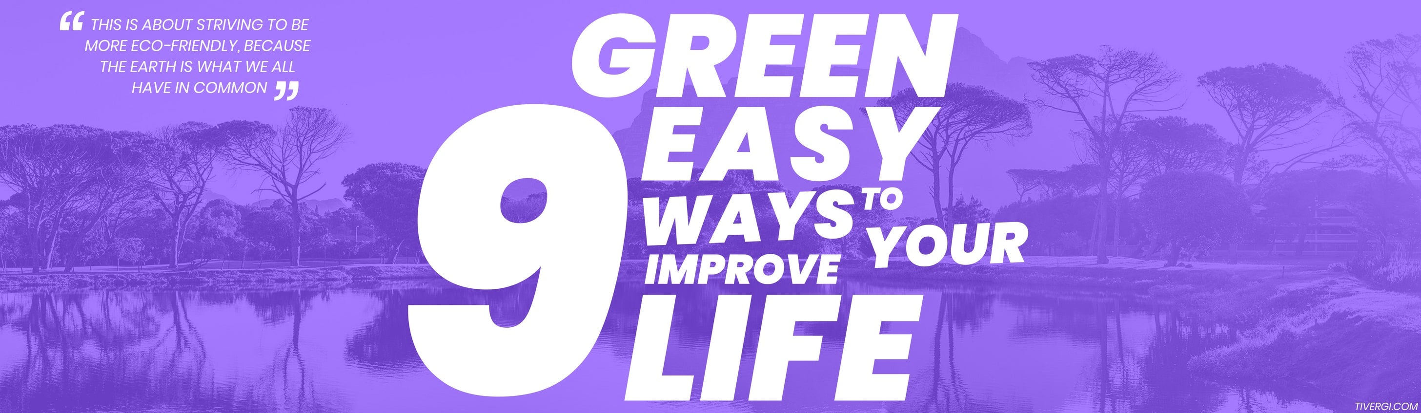 9 Green and Easy Ways to Improve Your Life