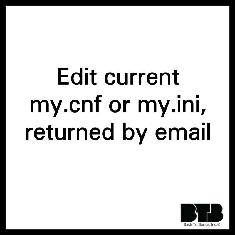 Edit current my.cnf or my.ini returned by email by MySQLServerTuning.com