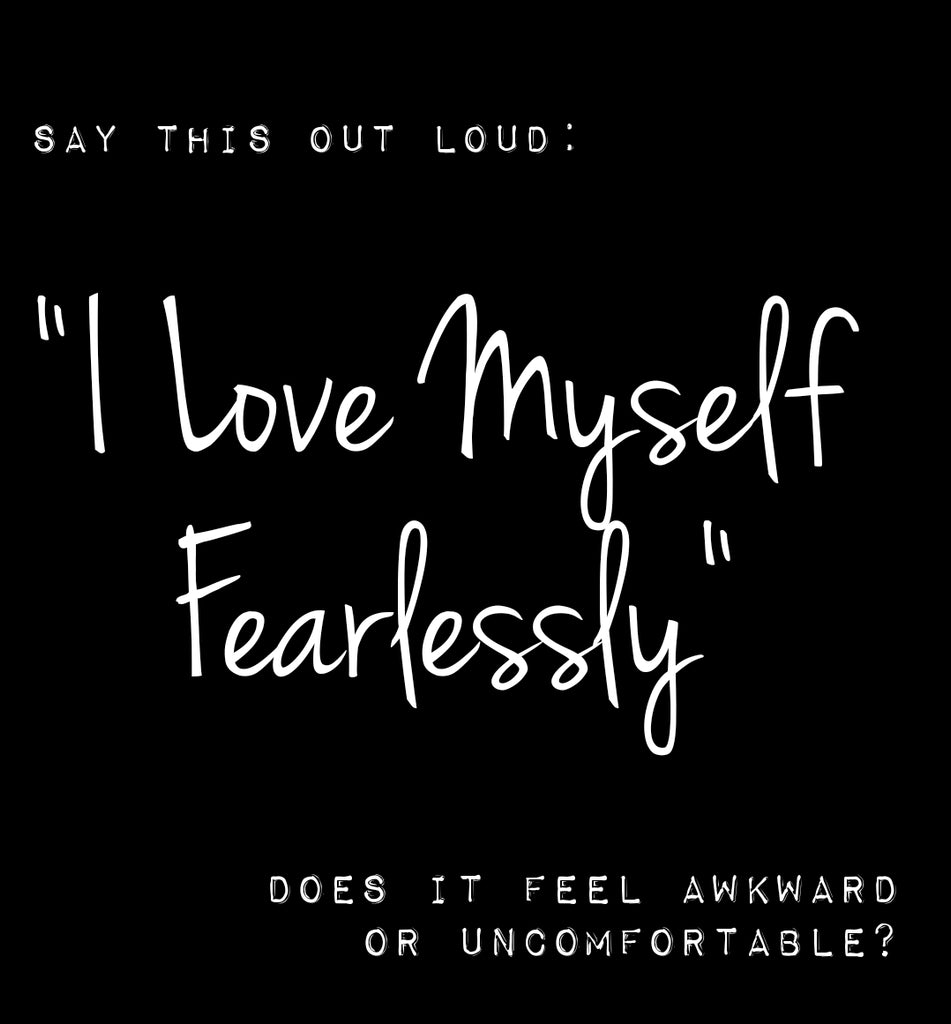 Love Yourself Fearlessly