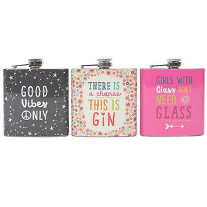 """Good vibes only"", ""There is a chance this is gin"" & ""Girls with class don't need a glass"" stainless steel pirate hip flasks."