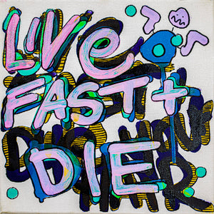 "Live Fast and Die - 10"" x 10"" Oil and Acrylic Paint on Canvas"