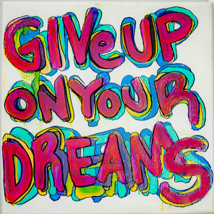 Give Up On Your Dreams - 10