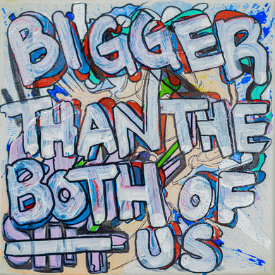 Bigger Than The Both Of Us - 10