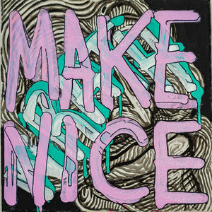 "Make Nice - 10"" x 10"" Oil and Acrylic Paint on Canvas"