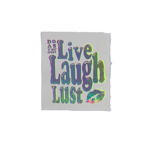 Live Laugh Lust - 7