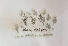 Load image into Gallery viewer, This Too Shall Pass Sticker