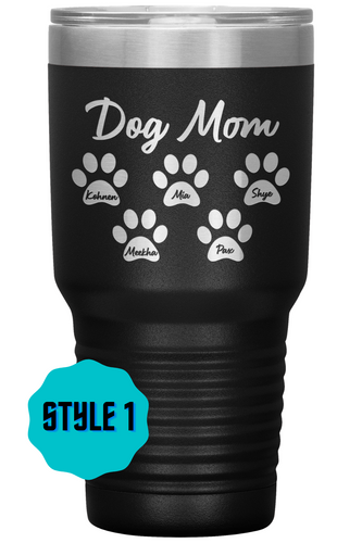 Personalized Tumbler w/ Your Dog's Name - Dog Mom Tumbler