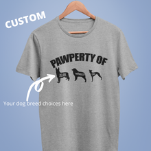 Load image into Gallery viewer, Pawperty Of Dogs Shirt (Custom)