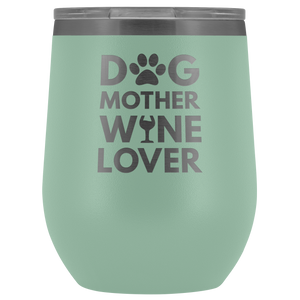 Dog Mother Wine Lover Tumbler