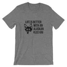 Load image into Gallery viewer, Life is Better with an AKK Short-Sleeve Unisex T-Shirt - Kai's Ruff Wear