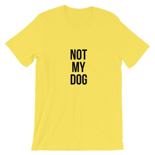 Not My Dog Shirt