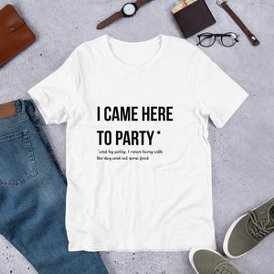 I came Here to Party and Pet the Dog Short-Sleeve Unisex T-Shirt