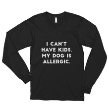 Load image into Gallery viewer, Can't Have Kids, Dog is Allergic Long sleeve t-shirt (unisex) - Kai's Ruff Wear