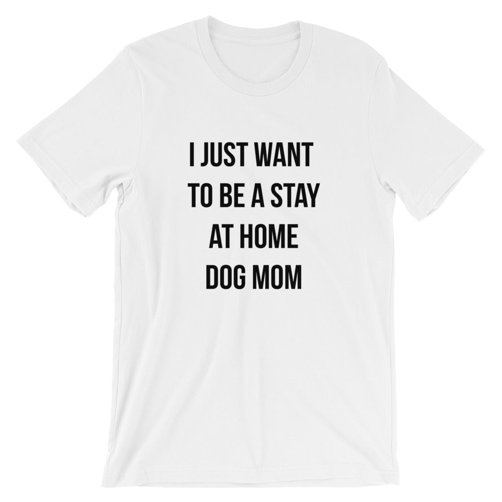 Stay at Home Dog Mom Short-Sleeve Unisex T-Shirt - Kai's Ruff Wear