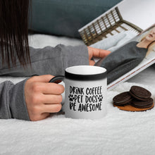 Load image into Gallery viewer, Drink Coffee, Pet Dogs, Be Awesome Matte Black Magic Mug
