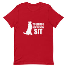 Load image into Gallery viewer, Dog Don't Know Sit Shirt