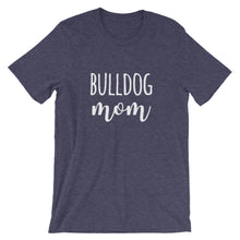 Load image into Gallery viewer, Bulldog Mom Short-Sleeve Unisex T-Shirt