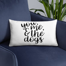 Load image into Gallery viewer, You, Me, & the Dogs Pillow - Kai's Ruff Wear