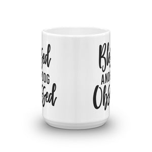 Blessed and Dog Obsessed Mug