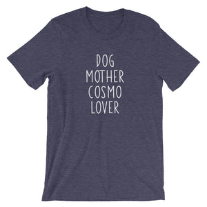 Dog Mother Cosmo Lover