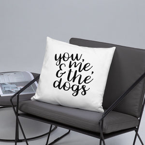 You, Me, & the Dogs Pillow - Kai's Ruff Wear