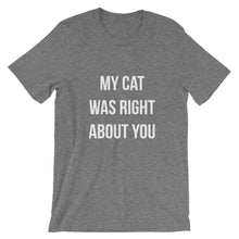 Load image into Gallery viewer, My Cat was Right Short-Sleeve Unisex T-Shirt - Kai's Ruff Wear