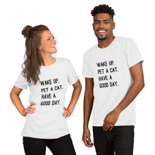 Load image into Gallery viewer, Wake up, Pet a Cat, Have a good day T-Shirt
