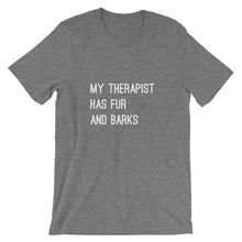 Load image into Gallery viewer, My Therapist has Fur and Barks T-Shirt