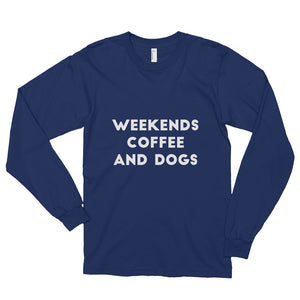 Weekend, Coffee, Dogs Long sleeve t-shirt (unisex) - Kai's Ruff Wear