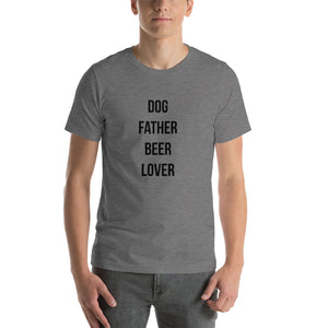 Dog Father, Beer Lover Short-Sleeve Unisex T-Shirt - Kai's Ruff Wear