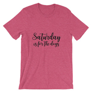Saturday for Dogs Short-Sleeve Unisex T-Shirt - Kai's Ruff Wear