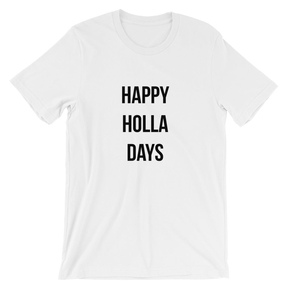 Happy Holla Days Short-Sleeve Unisex T-Shirt - Kai's Ruff Wear
