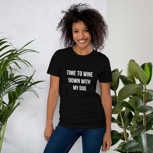 Black Heather shirt that says Time to Wine Down with my Dog