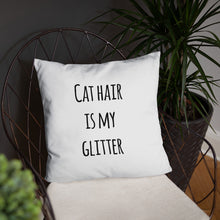 Load image into Gallery viewer, Cat Hair is my Glitter Pillow - Kai's Ruff Wear