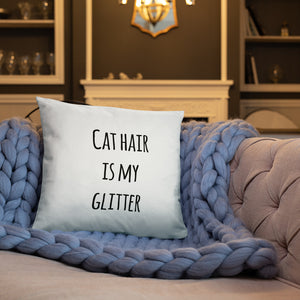 Cat Hair is my Glitter Pillow - Kai's Ruff Wear