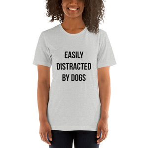 Easily Distracted by Dogs Short-Sleeve Unisex T-Shirt - Kai's Ruff Wear