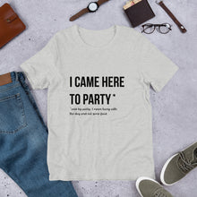 Load image into Gallery viewer, I came Here to Party and Pet the Dog Short-Sleeve Unisex T-Shirt
