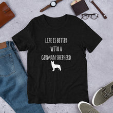 Load image into Gallery viewer, Life is Better with a German Shepherd Short-Sleeve Unisex T-Shirt
